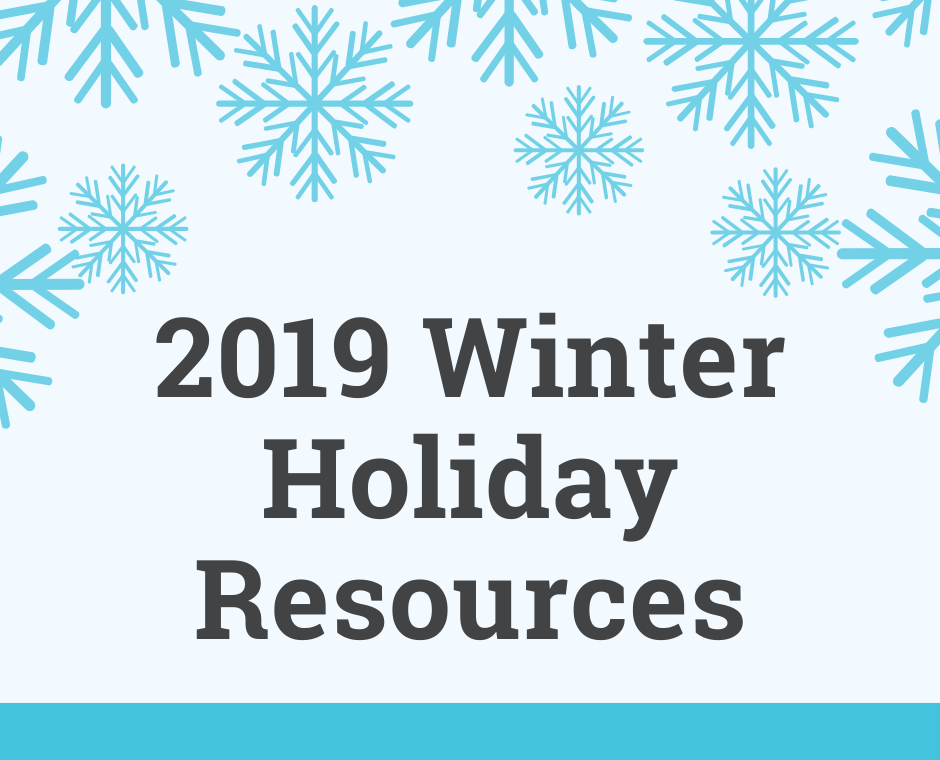 2019 Winter Holiday Resources